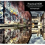 Practical HDR (2nd Edition): The Complete Guide to Creating High Dynamic Range Images with your Digital SLR (English Edition)
