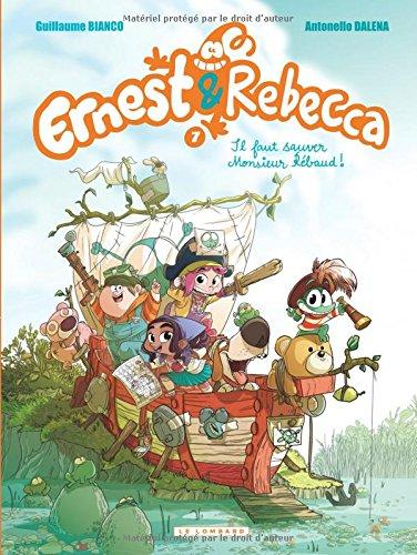 Ernest & Rebecca (7) : Il faut sauver monsieur Rébaud !