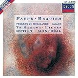 Fauré : Requiem - Pelléas et Mélisande - Pavane