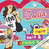 The Zoella Generation: make, bake & create: A girl's essential DIY lifestyle book. Ideas for creating everything from blueberry bath bombs to emoji cookies, chocolate facemasks & fairy light lanterns.