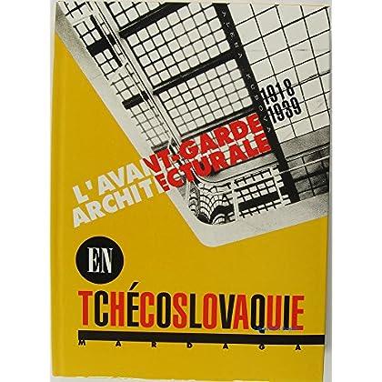 L'Avant-garde architecturale en Tchécoslovaquie 1918-1939