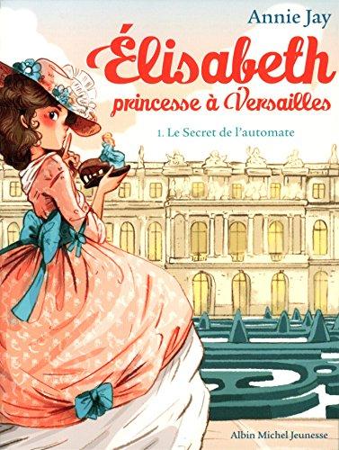 """<a href=""""/node/568"""">Elisabeth   Princesse à Versailles  Le secret de l'automate Tome 1</a>"""