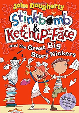 book cover of Stinkbomb and Ketchup-Face and the Great Big Story Nickers