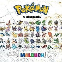 Pokémon Malbuch - Dritte Generation: 135 Ausmalbilder: Enthält alle Pokémon der 3. Generation - Game Boy Advance - GBA: Pokémon Editions Rubin, Saphir und Smaragd. (Pokémon Generations)