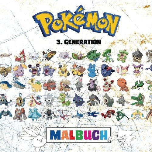 Preisvergleich Produktbild Pokémon Malbuch - Dritte Generation: 135 Ausmalbilder: Enthält alle Pokémon der 3. Generation - Game Boy Advance - GBA: Pokémon Editions Rubin,  Saphir und Smaragd. (Pokémon Generations)