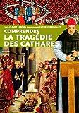 Comprendre la tragédie des cathares (fr)