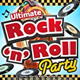 Ultimate Rock n Roll Party - The Very Best 50s & 60s Party Hits Ever - Classic Fifties & Sixties Rock and Roll Songs for 1950s & 1960s Jumping & Jive Dance Parties (Jukebox Mix Edition)