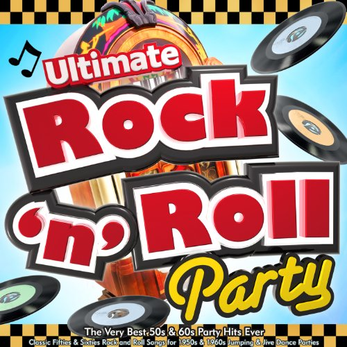 Ultimate Rock n Roll Party - T...