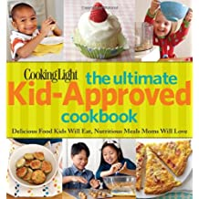 Cooking Light Yum! The Ultimate Kid-approved Cookbook
