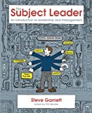 The Subject Leader: An introduction to leadership and management