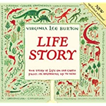Life Story: The Story of Life on Our Earth from Its Beginning Up to Now