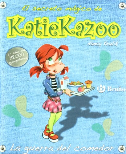 La guerra del comedor / Out to Lunch (El Secreto Magico De Katie Kazoo / Katie Kazoo, Switcheroo) por Nancy E. Krulik
