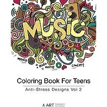 Coloring Book For Teens: Anti-Stress Designs Vol 2