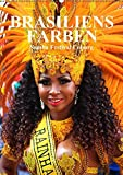 Brasiliens Farben (Wandkalender 2019 DIN A2 hoch): Brasilianische Lebensfreude beim Samba-Festival Coburg (Monatskalender, 14 Seiten ) (CALVENDO Orte)