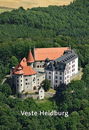 Veste Heldburg (Amtliche Führer der Stiftung Thüringer Schlösser und Gärten)