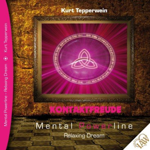 Preisvergleich Produktbild Kontaktfreude (Mental Powerline - Relaxing Dream)