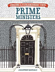 British Prime Ministers (Amazing and Extraordinary Facts)