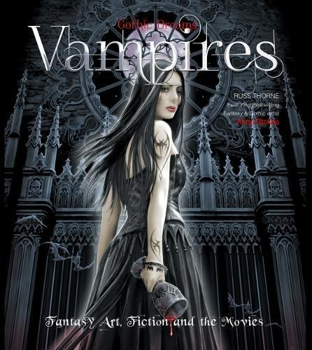 Vampires: Fantasy Art, Fiction and the Movies (Gothic Dreams) por Russ Thorne