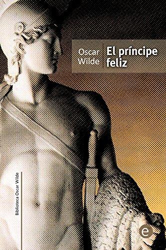El príncipe feliz (Biblioteca Oscar Wilde) por Oscar Wilde