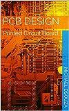 PCB Design: Printed Circuit Board.
