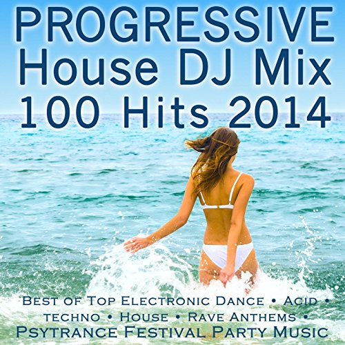 Progressive House DJ Mix 100 Hits 2014 - Best of Top Electronic Dance (House Mix)