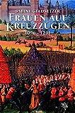 Frauen auf Kreuzzügen, 1096-1291. - Sabine Geldsetzer