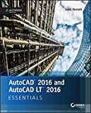 AutoCAD 2016 and AutoCAD LT 2016 Essentials: Autodesk Official Press