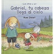 Gabriel, Tu Cabeza Llega Al Cielo/ Gabriel, Your Head Is As High As the Sky (Otros y Yo)