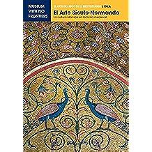 El Arte Sículo-Normando. La cultura islámica en la Sicilia medieval (El Arte Islámico en el Mediterráneo) (Spanish Edition)
