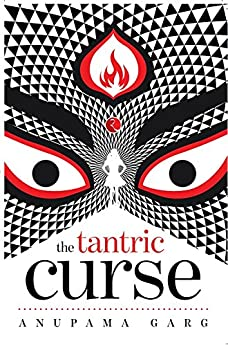 The Tantric Curse by [Garg, Anupama]