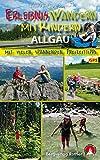Erlebniswandern mit Kindern: Allgäu 30 Wanderungen und Ausflüge - Eduard Soeffker