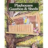 Playhouses, Gazebos, & Sheds