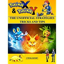 Pokemon X & Pokemon Y The Unofficial Strategies Tricks And Tips