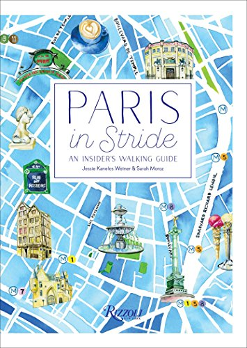 Paris in Stride: An Insider's Walking Guide por Jessie Kanelos Weiner