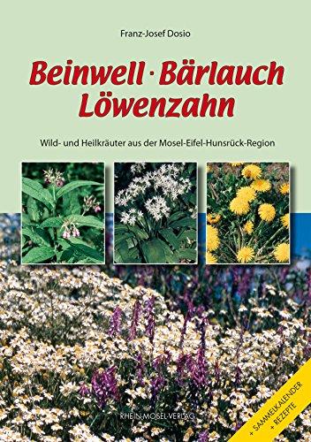 Beinwell, Bärlauch, Löwenzahn: Wild- und Heilkräuter aus der Mosel-Eifel-Hunsrück-Region