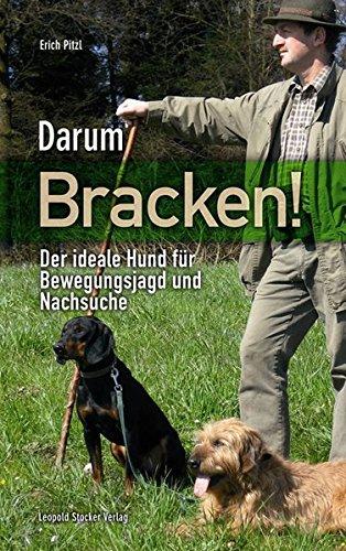 Darum Bracken!: Der ideale Hund für Bewegungsjagd und Nachsuche