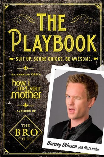 The Playbook: Suit up. Score chicks. Be awesome. by Stinson, Barney, Kuhn, Matt (2010) Paperback