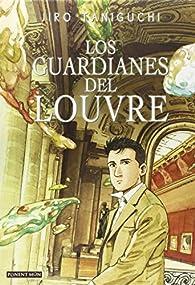 Los Guardianes Del Louvre par Jiro Taniguchi
