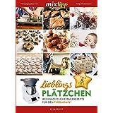 MIXtipp: Lieblingsplätzchen: Weihnachtliche Backrezepte für den Thermomix (Kochen mit dem Thermomix)