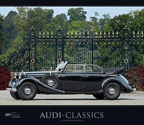 Preisvergleich Produktbild Audi-Classics 2017 - Oldtimer - Bildkalender (33,5 x 29) - Autokalender - Technikkalender - Fahrzeuge