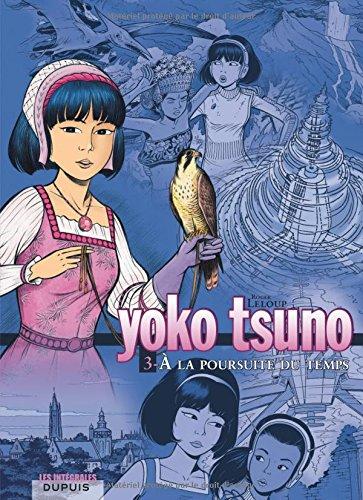 Yoko Tsuno - L'intégrale - tome 3 - A la poursuite du temps par Roger Leloup
