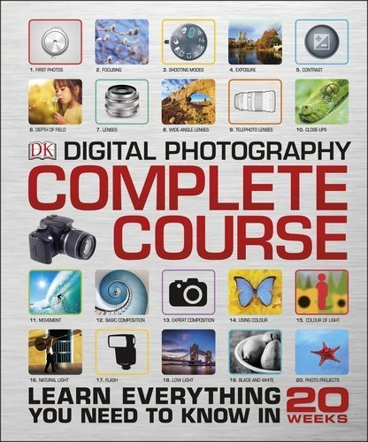 Digital Photography Complete Course by DK (2015-09-01)