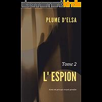 L'Espion: Tome 2