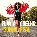 Sonho Real / Flavia Coelho | Coelho, Flavia