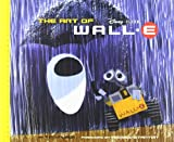 Art of Wall.E (Art of) (Pixar Animation)