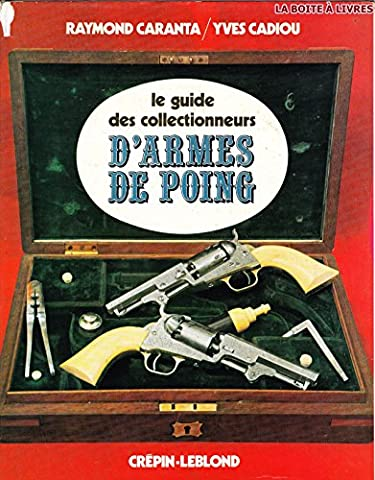 Le guide des collectionneurs d'armes de poing