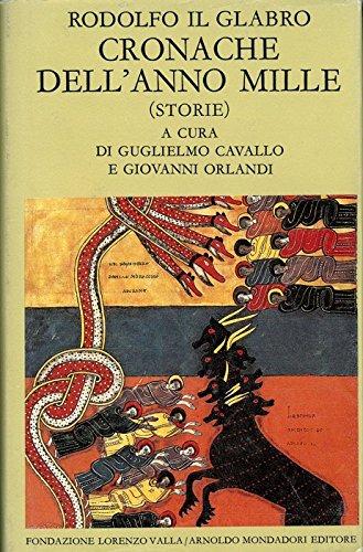 Cronache dell'anno Mille (Storie) . A cura di Guglielmo Cavallo e Giovanni Orlandi.
