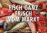Emotionale Momente: Frischer Fisch vom Markt. (Wandkalender 2019 DIN A3 quer): Ingo Gerlach hat eine Serie von Foto über frischen Fisch auf einem ... 14 Seiten ) (CALVENDO Lifestyle)
