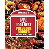 1001 Best Pressure Cooker Recipes of All Time
