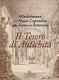 Il tesoro di antichità. Winckelmann e il Museo Capitolino nella Roma del Settecento. Catalogo della mostra (Roma, 7 dicembre 2017-22 aprile 2018)